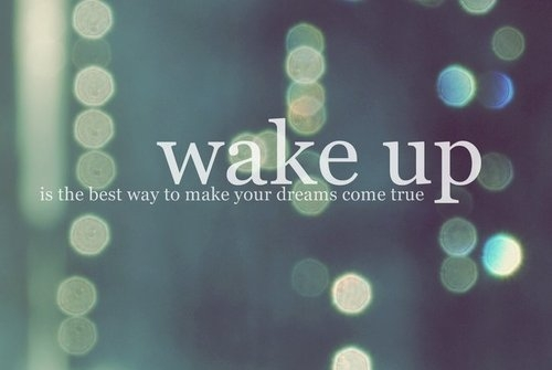Dzień dobry! Wstajemy i zaczynamy spełniać swoje marzenia