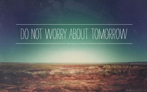 Nie martw się o jutro... bo jutro jest sobota :)