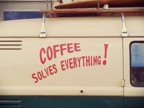 Kawa rozwiąże Twój każdy problem :)
