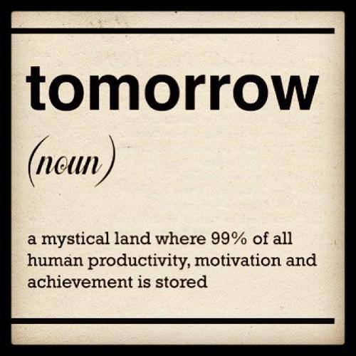 Dziś, a nie jutro :)